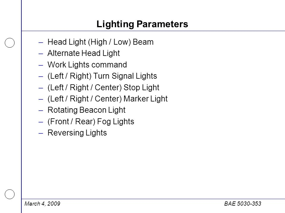 Lighting Parameters Head Light (High / Low) Beam Alternate Head Light