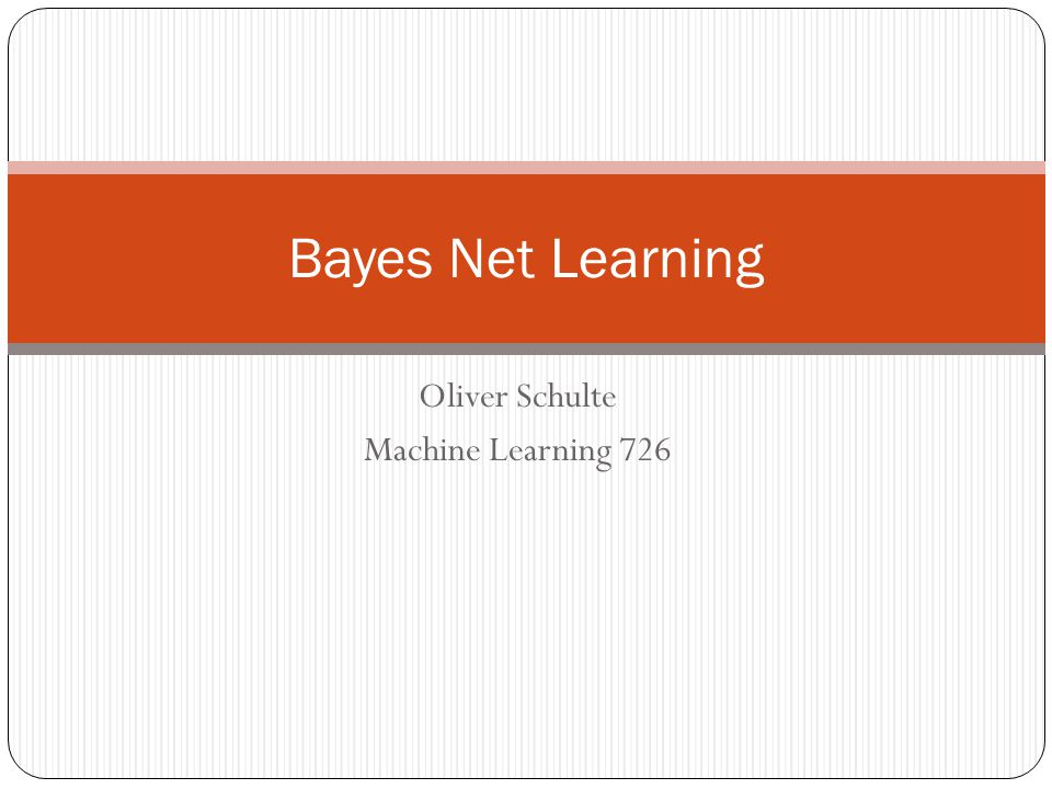 Oliver Schulte Machine Learning 726