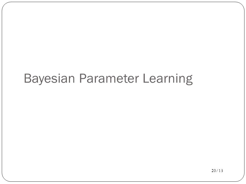 Bayesian Parameter Learning
