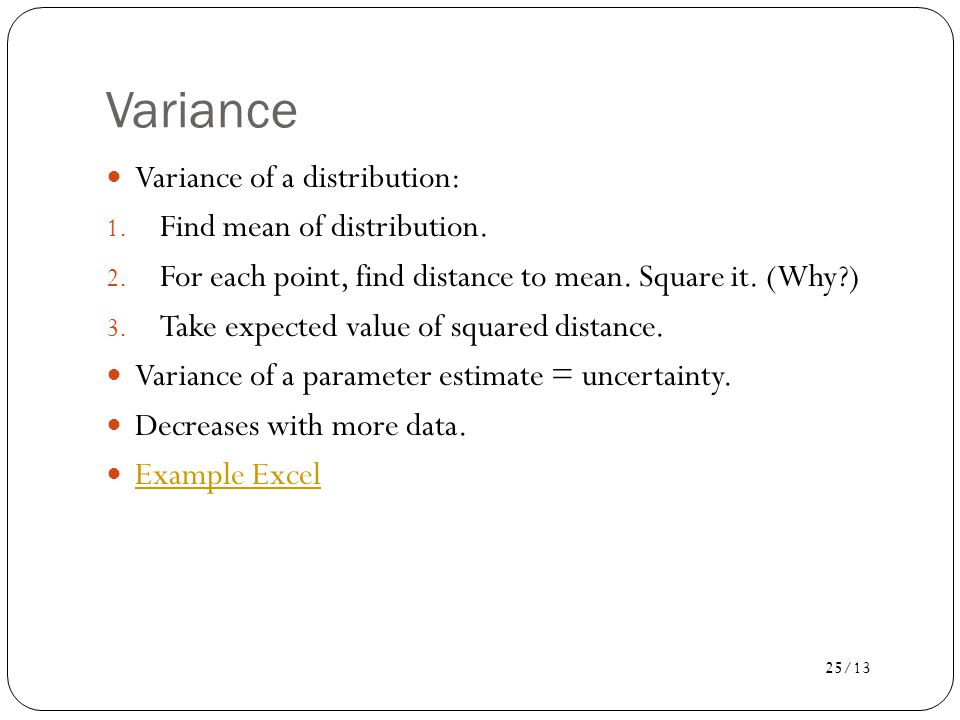 Variance Variance of a distribution: Find mean of distribution.