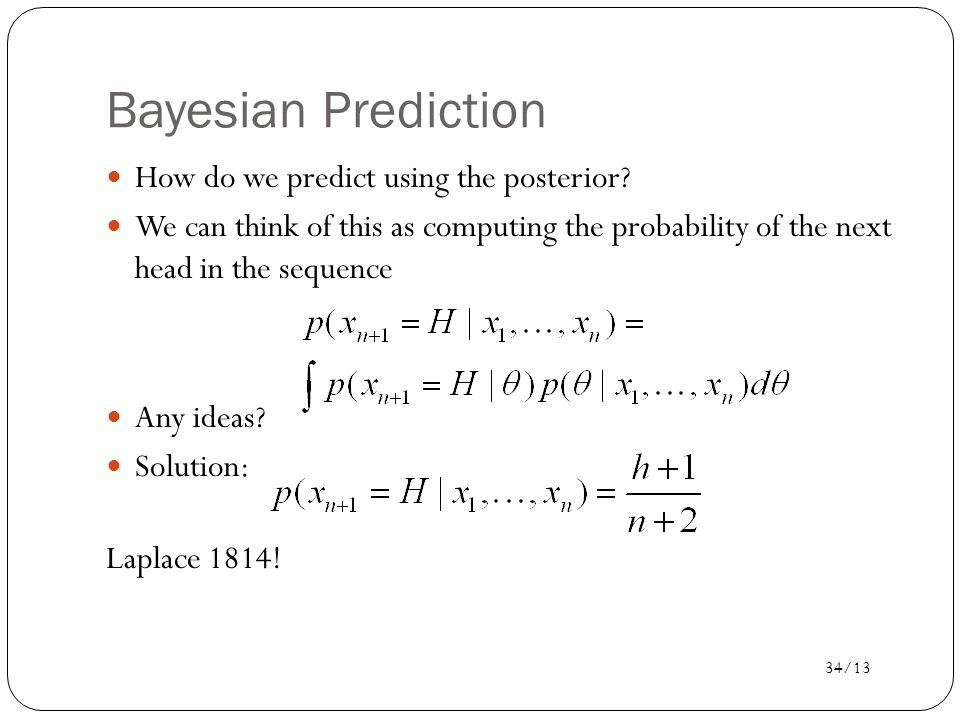 Bayesian Prediction How do we predict using the posterior