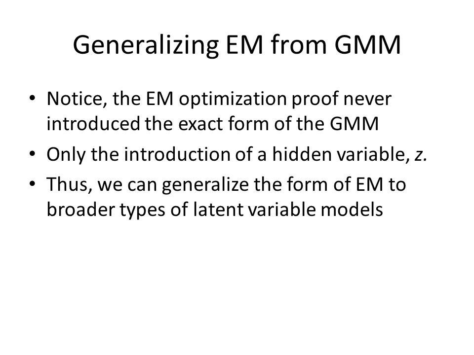 Generalizing EM from GMM