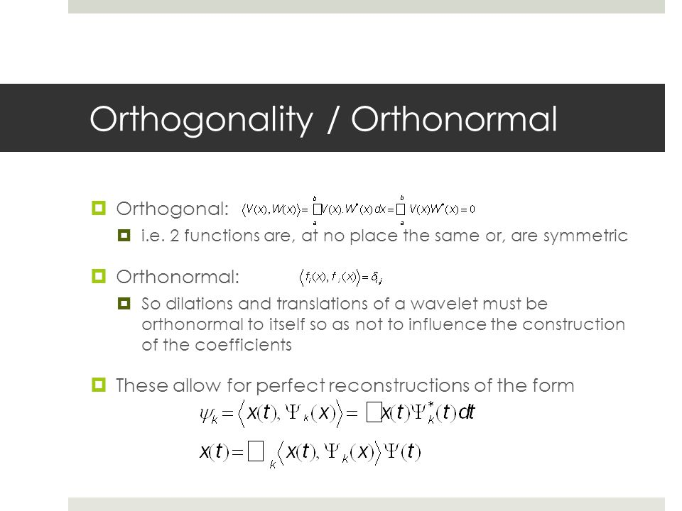 Orthogonality / Orthonormal
