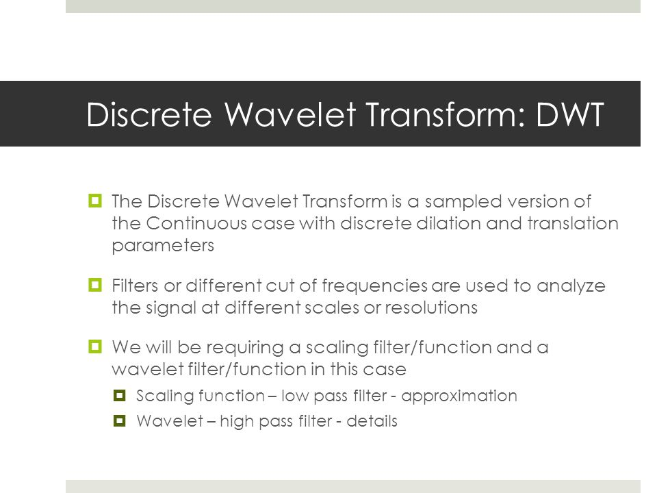 Discrete Wavelet Transform: DWT