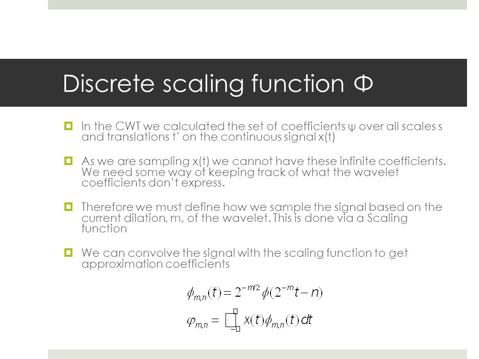 Discrete scaling function Φ