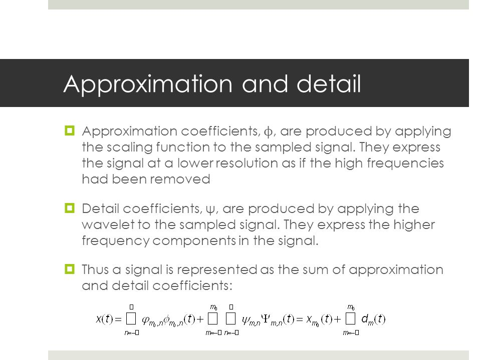Approximation and detail