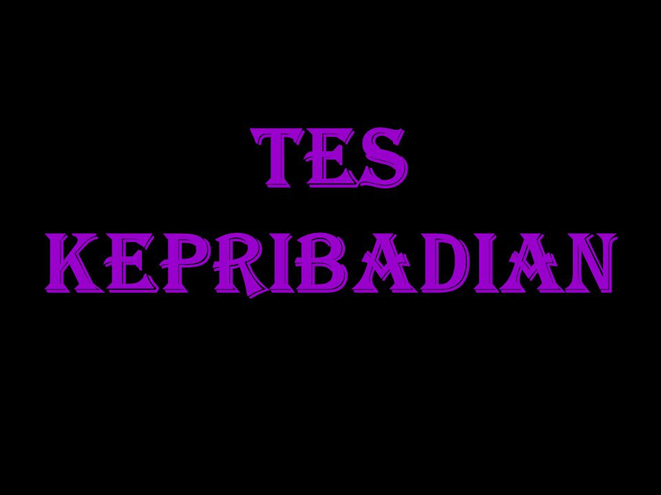 TES KEPRIBADIAN