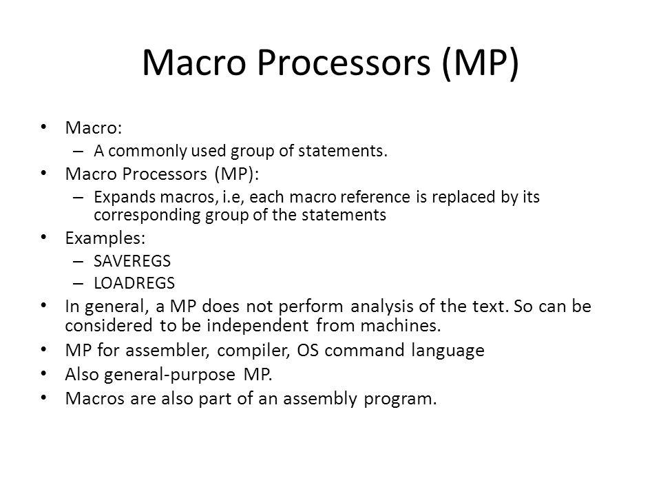 Macro Processors (MP) Macro: Macro Processors (MP): Examples: