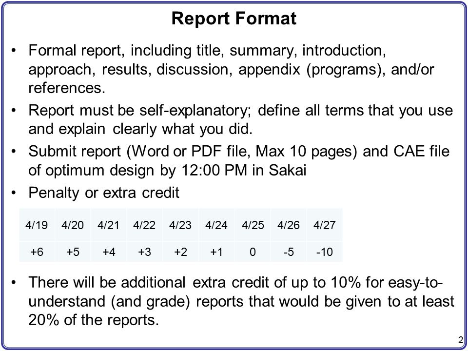 Report Format Formal report, including title, summary, introduction, approach, results, discussion, appendix (programs), and/or references.