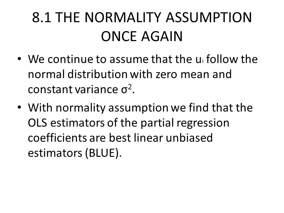 8.1 THE NORMALITY ASSUMPTION ONCE AGAIN