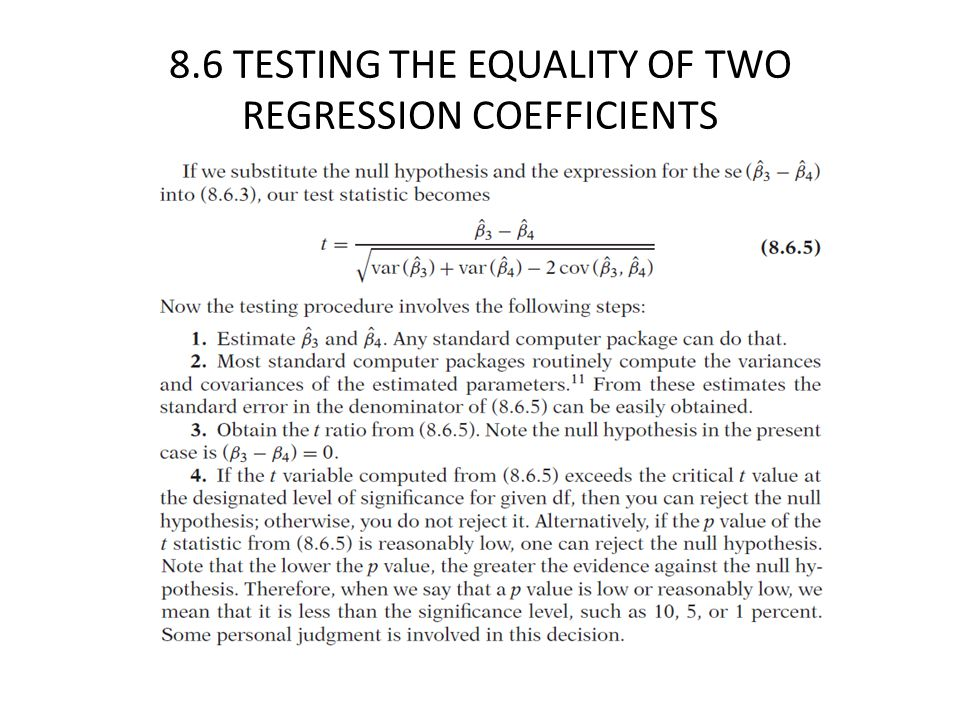 8.6 TESTING THE EQUALITY OF TWO REGRESSION COEFFICIENTS