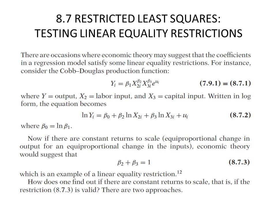 8.7 RESTRICTED LEAST SQUARES: TESTING LINEAR EQUALITY RESTRICTIONS