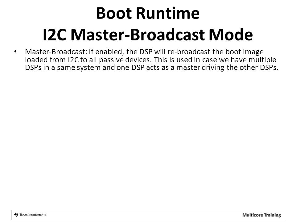 Boot Runtime I2C Master-Broadcast Mode