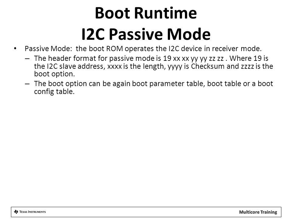 Boot Runtime I2C Passive Mode