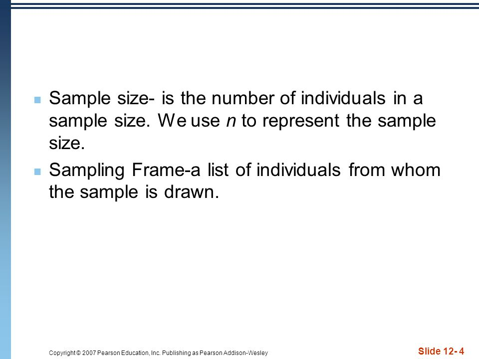 Sample size- is the number of individuals in a sample size