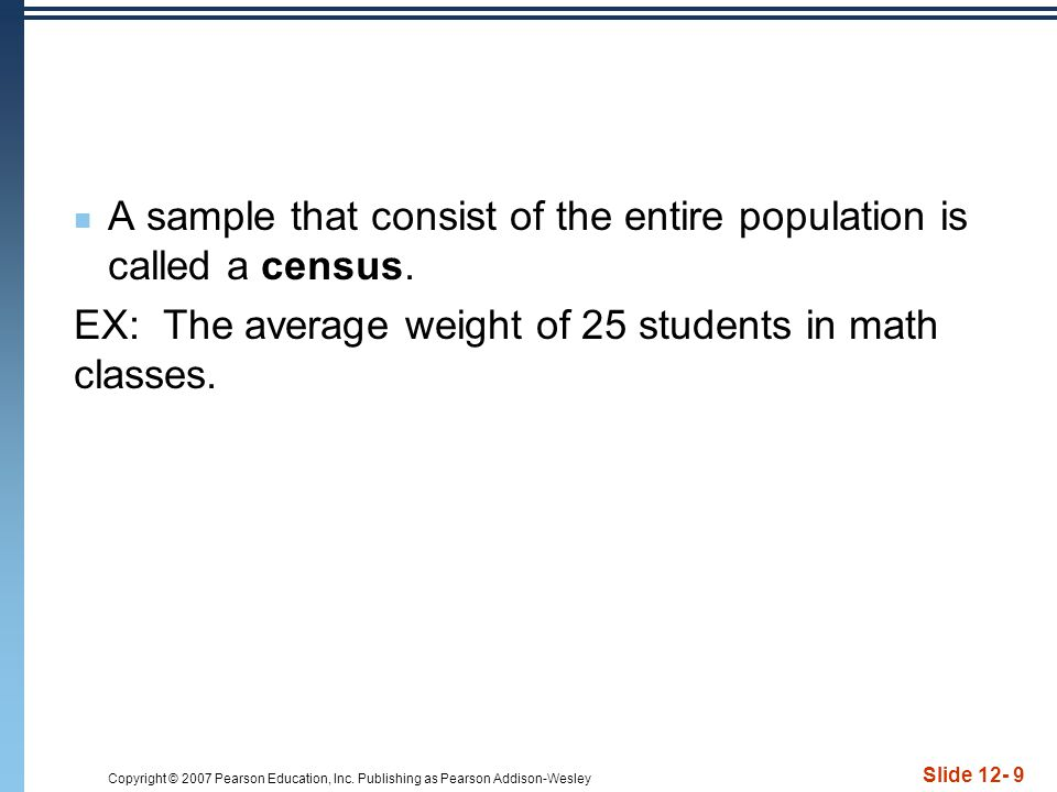 A sample that consist of the entire population is called a census.
