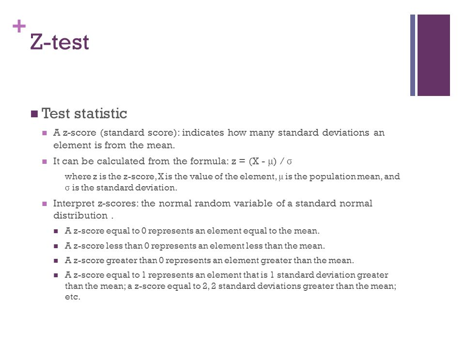 Z-test Test statistic. A z-score (standard score): indicates how many standard deviations an element is from the mean.