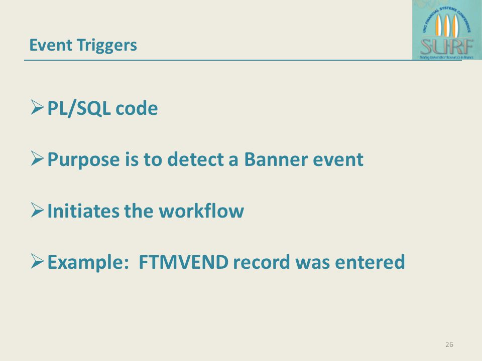 Purpose is to detect a Banner event Initiates the workflow