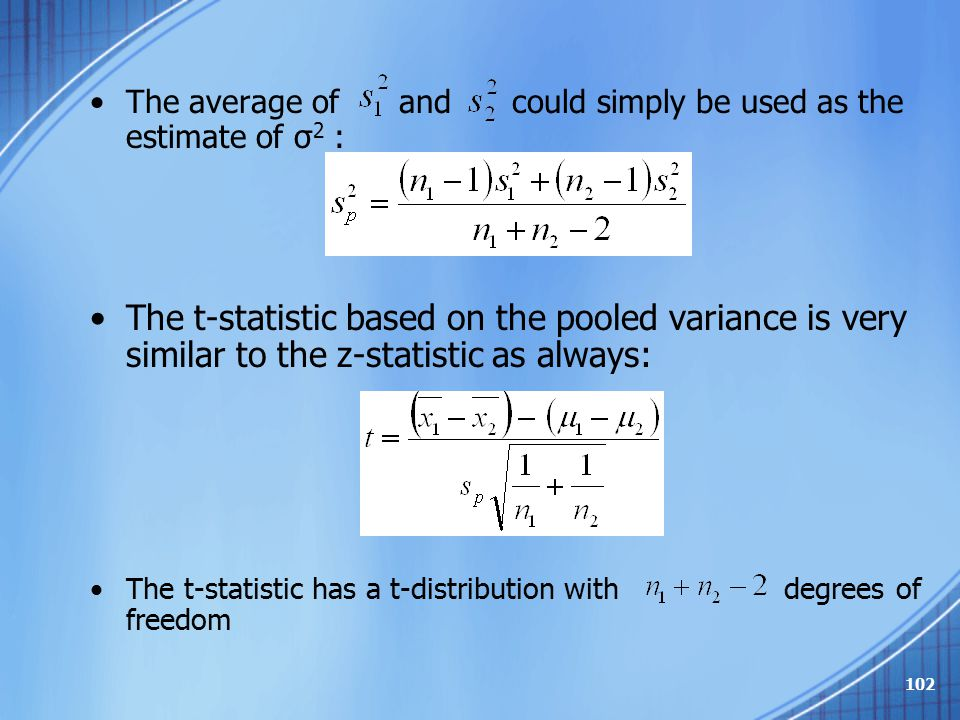 The average of and could simply be used as the estimate of σ2 :