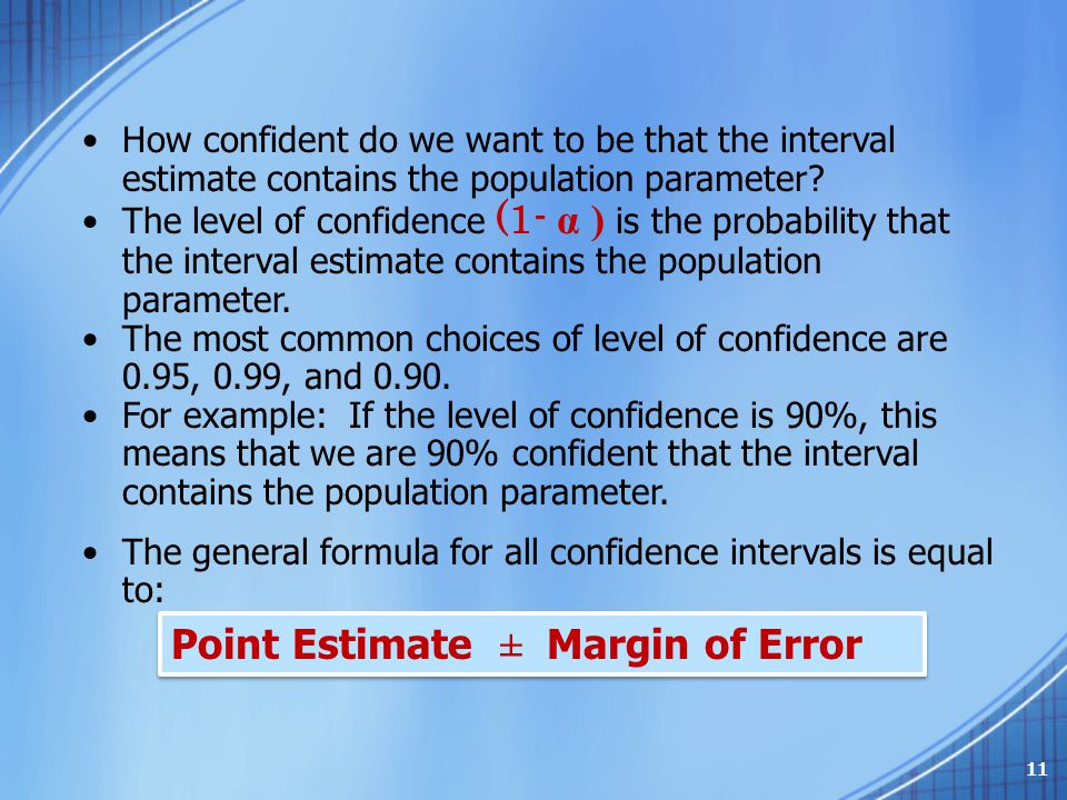 Point Estimate ± Margin of Error