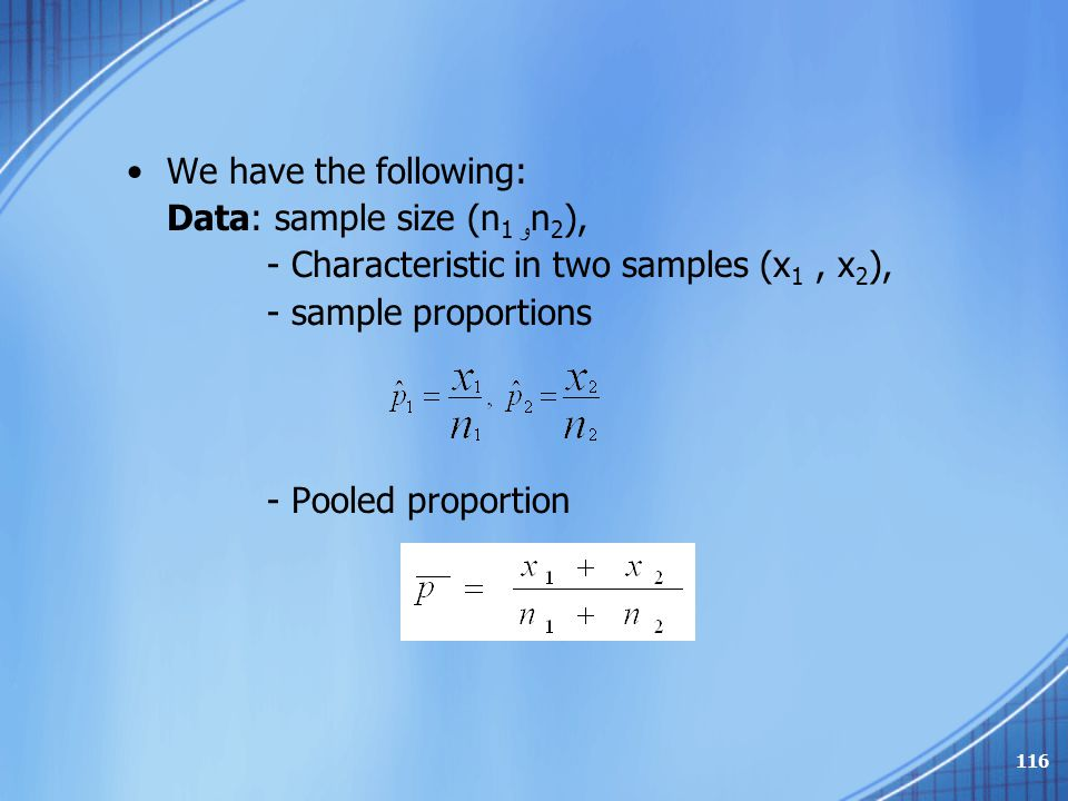We have the following: Data: sample size (n1 وn2), - Characteristic in two samples (x1 , x2), - sample proportions.