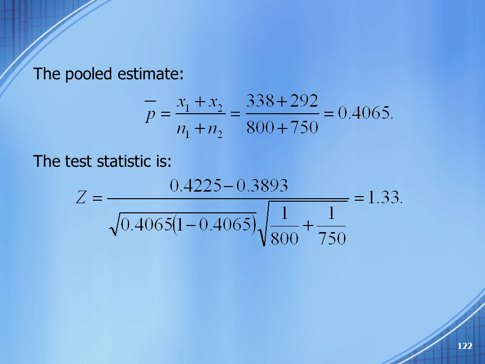 The pooled estimate: The test statistic is: