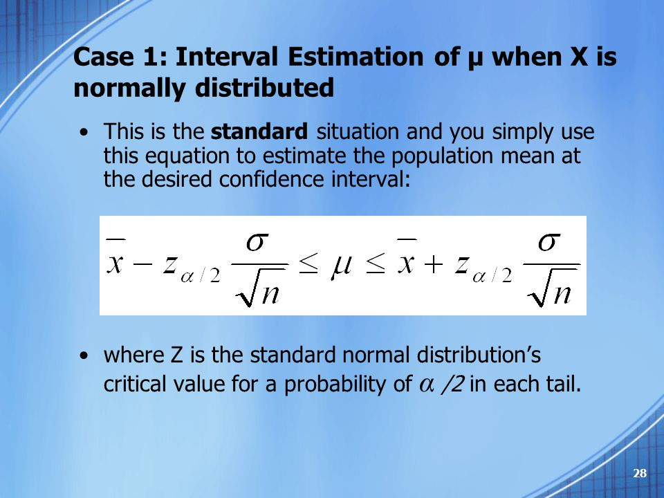 Case 1: Interval Estimation of μ when X is normally distributed