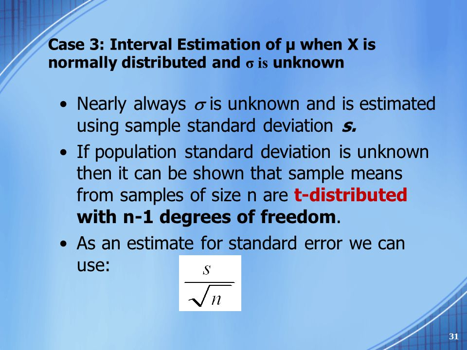 As an estimate for standard error we can use: