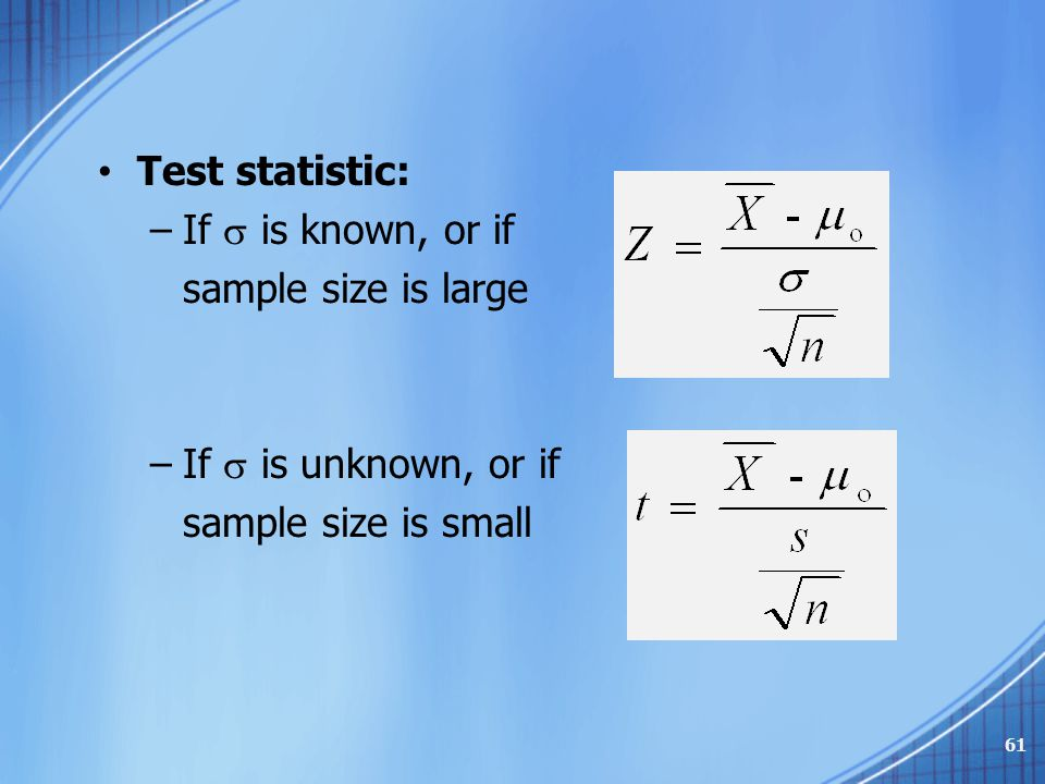 Test statistic: If  is known, or if. sample size is large.