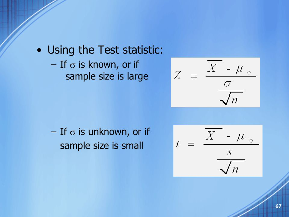 Using the Test statistic: