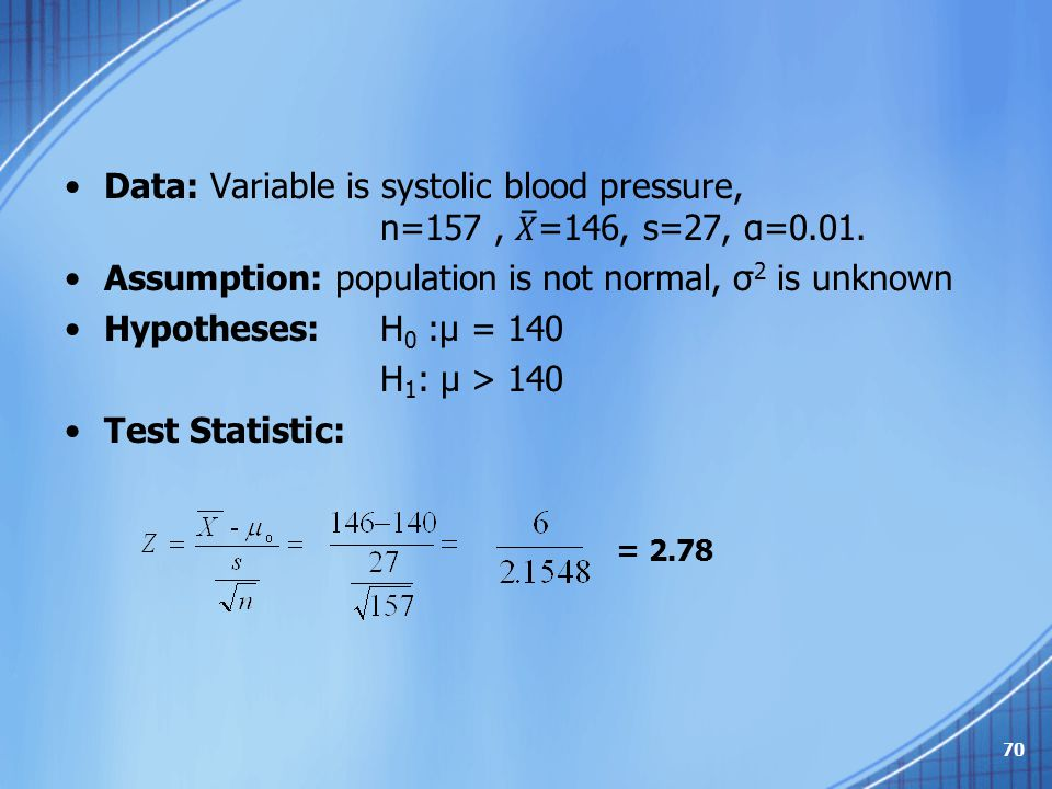 Assumption: population is not normal, σ2 is unknown