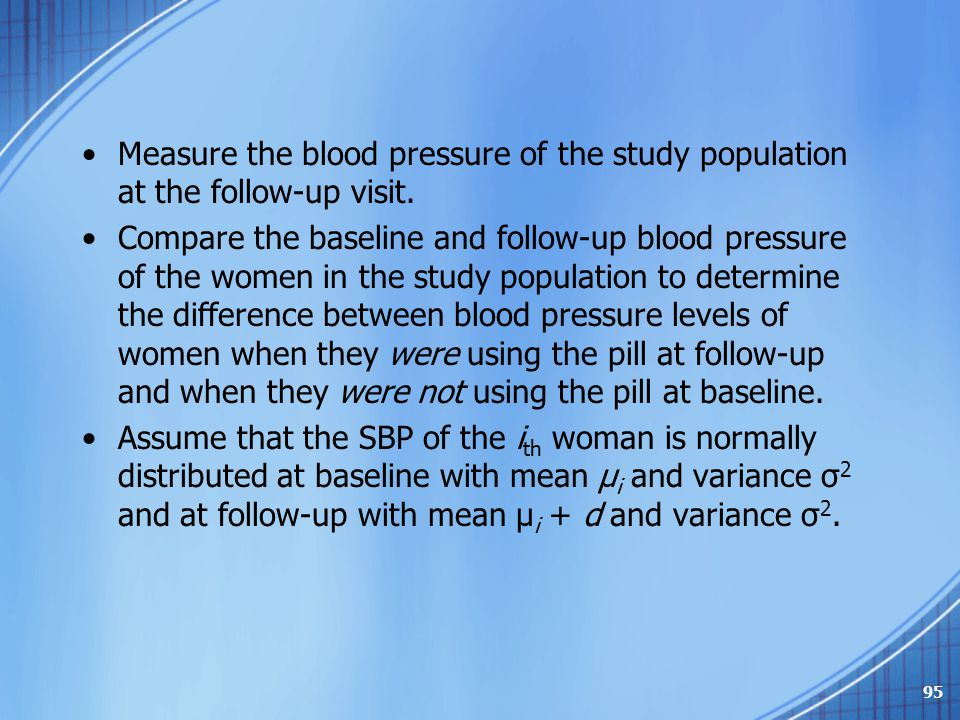 Measure the blood pressure of the study population at the follow-up visit.