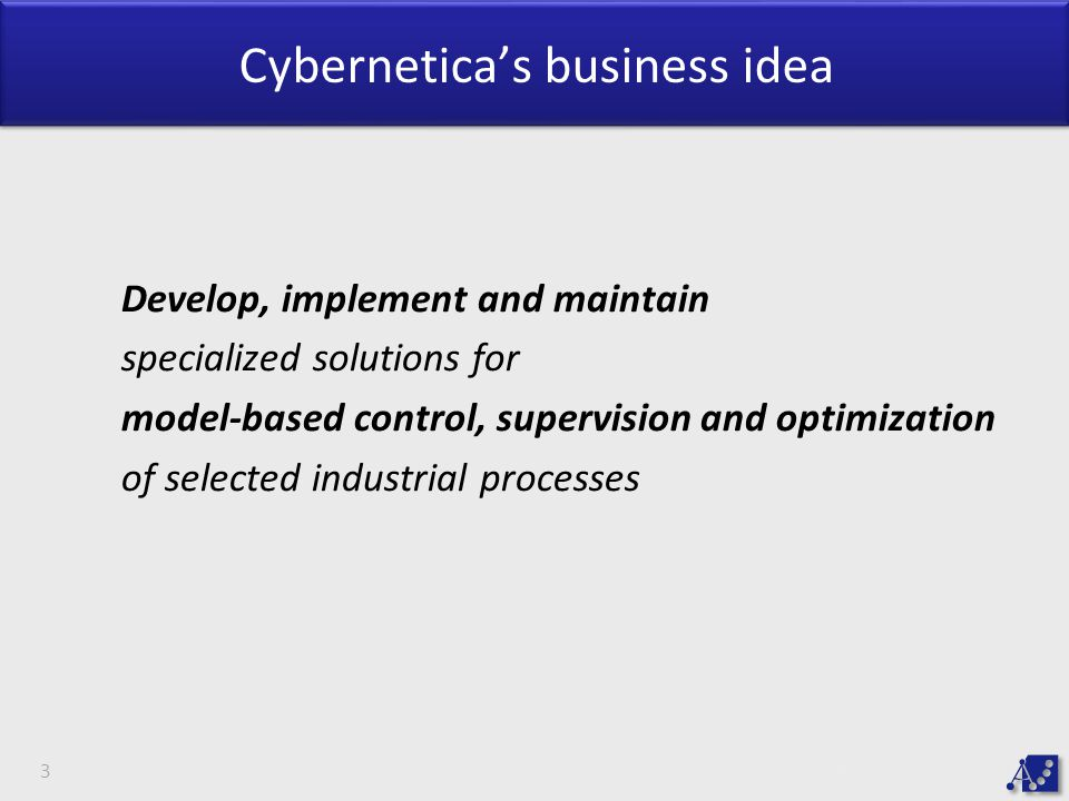 Cybernetica's business idea