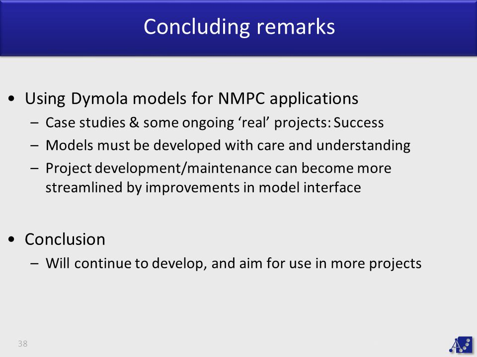 Concluding remarks Using Dymola models for NMPC applications