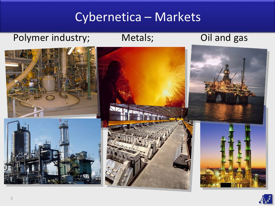Cybernetica – Markets Polymer industry; Metals; Oil and gas Kunder: