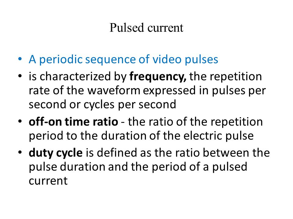 Pulsed current A periodic sequence of video pulses.