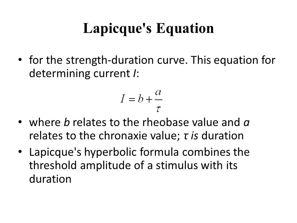 Lapicque s Equation for the strength-duration curve. This equation for determining current I: