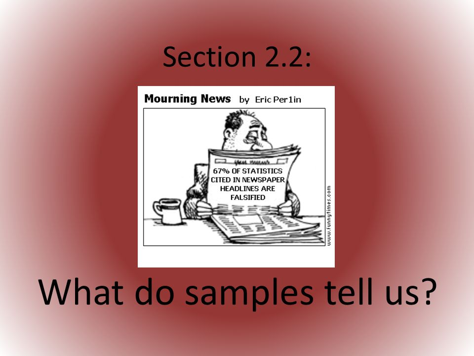 Section 2.2: What do samples tell us