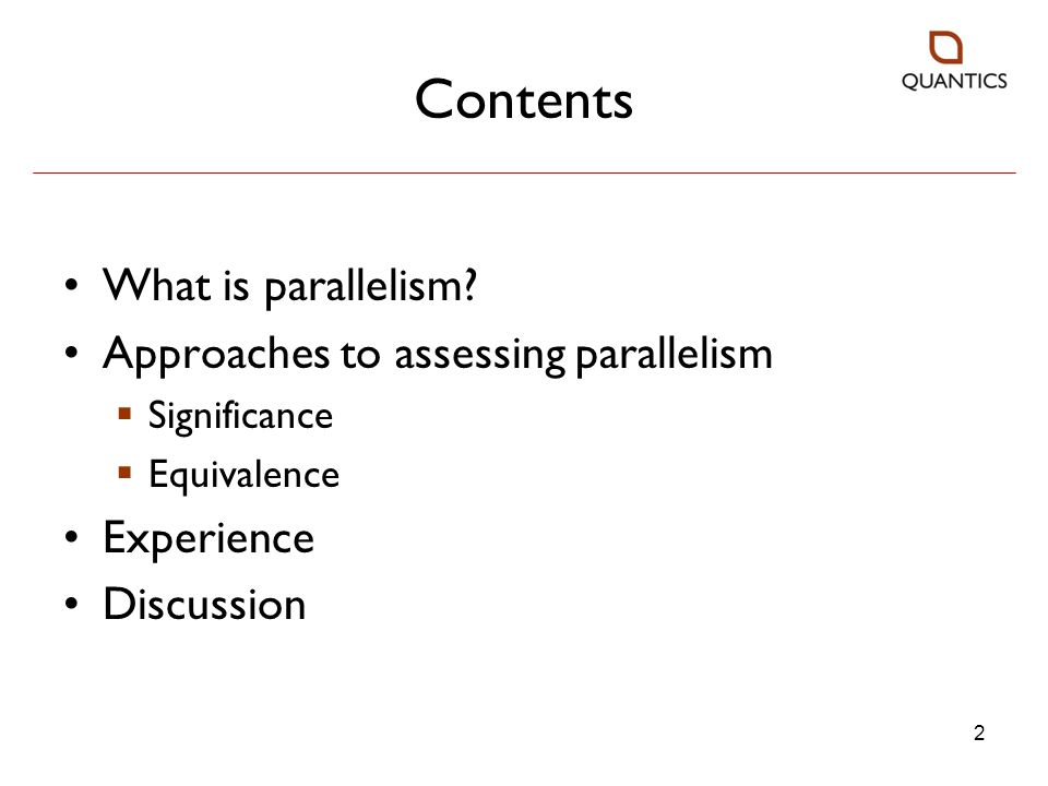 Contents What is parallelism Approaches to assessing parallelism