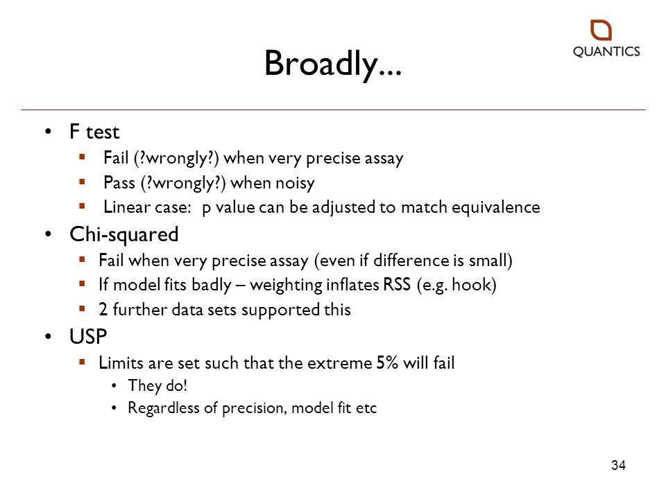 Broadly... F test Chi-squared USP