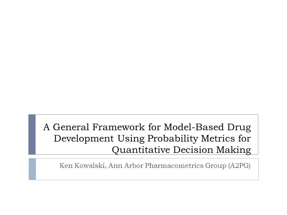Ken Kowalski, Ann Arbor Pharmacometrics Group (A2PG)