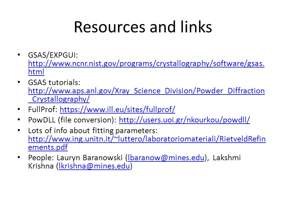 Resources and links GSAS/EXPGUI: http://www.ncnr.nist.gov/programs/crystallography/software/gsas.html.
