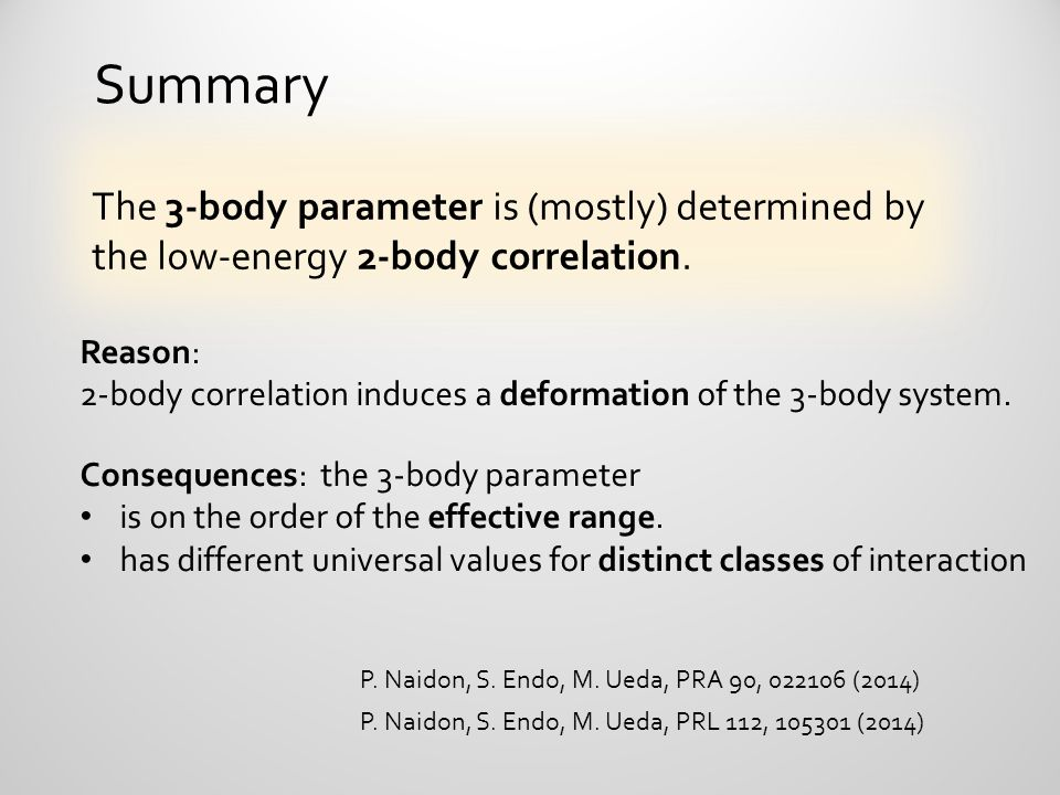 Summary The 3-body parameter is (mostly) determined by the low-energy 2-body correlation. Reason: