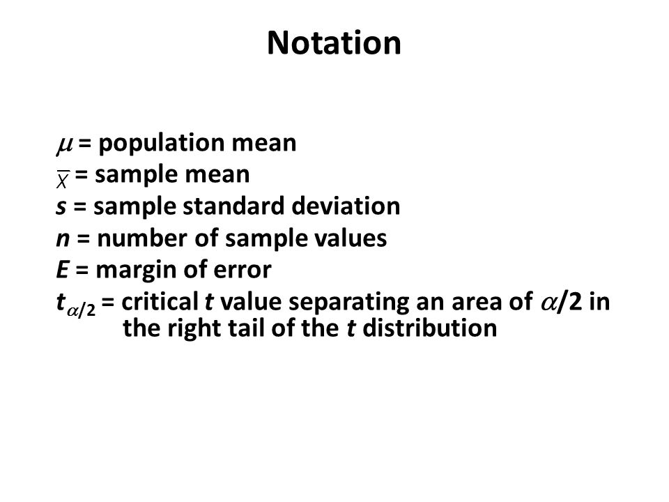 Notation  = population mean = sample mean