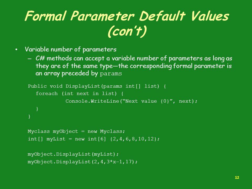 Formal Parameter Default Values (con't)
