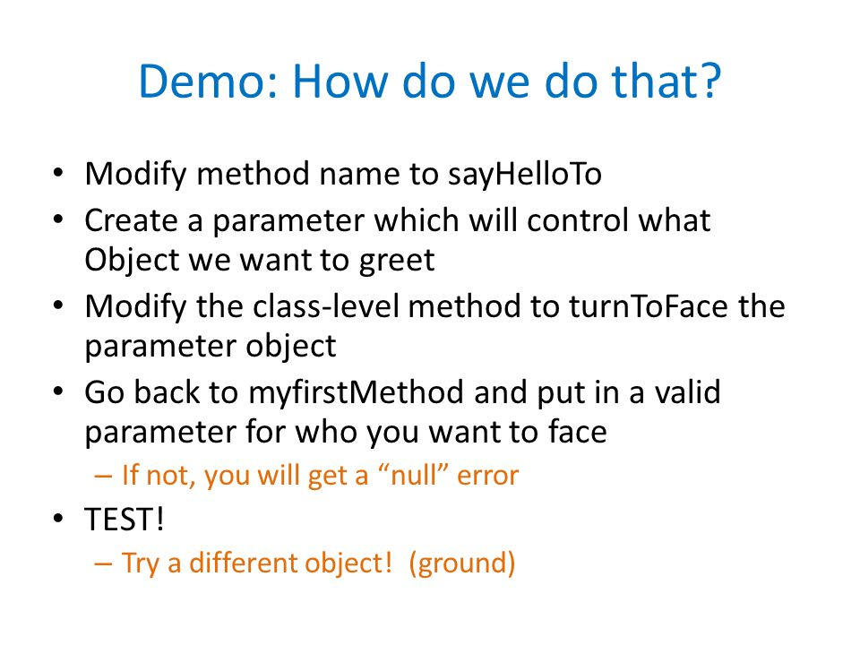 Demo: How do we do that Modify method name to sayHelloTo