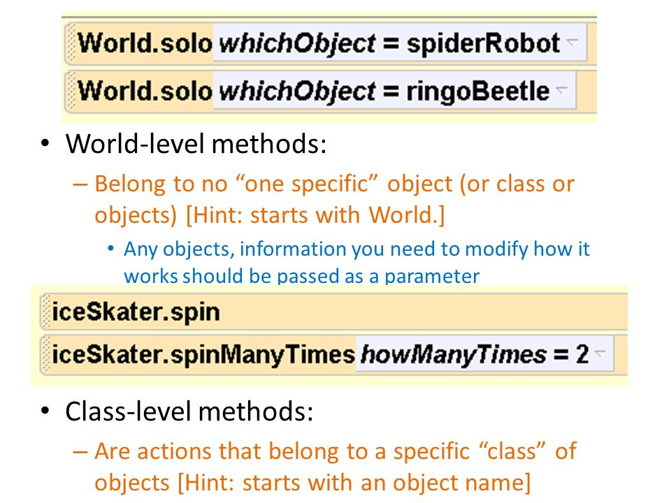 World-level methods: Class-level methods: