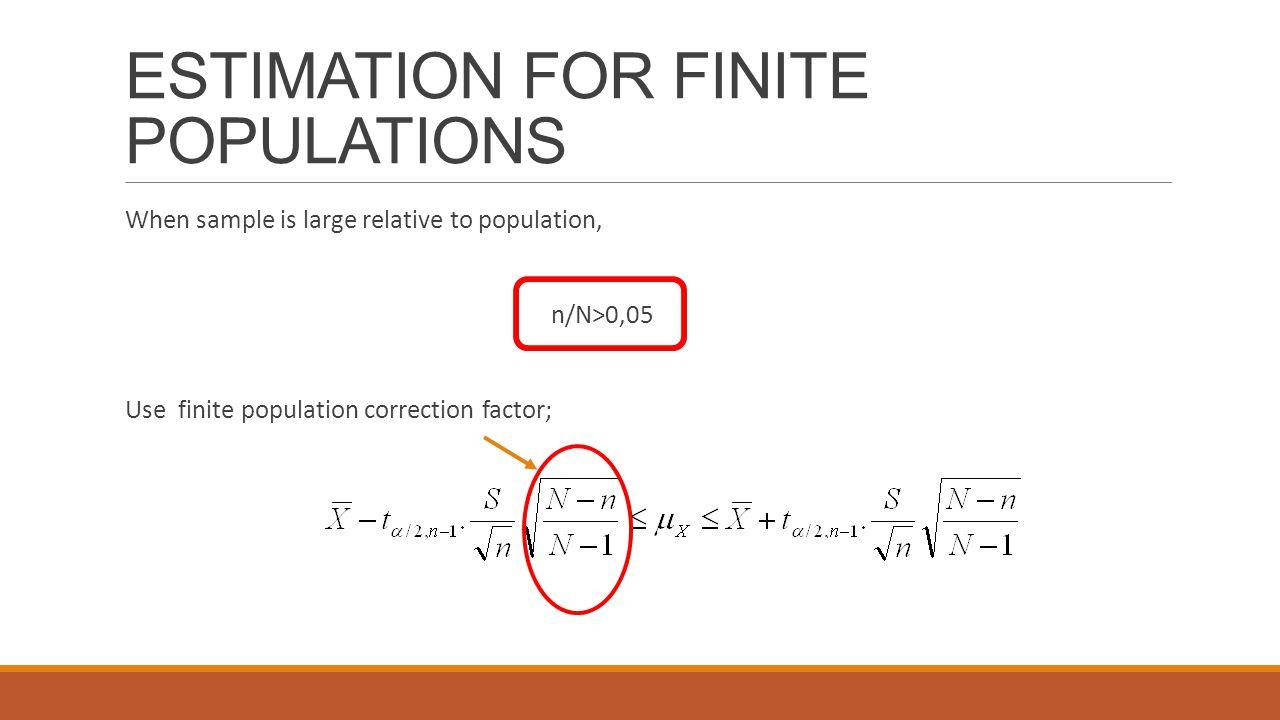 ESTIMATION FOR FINITE POPULATIONS