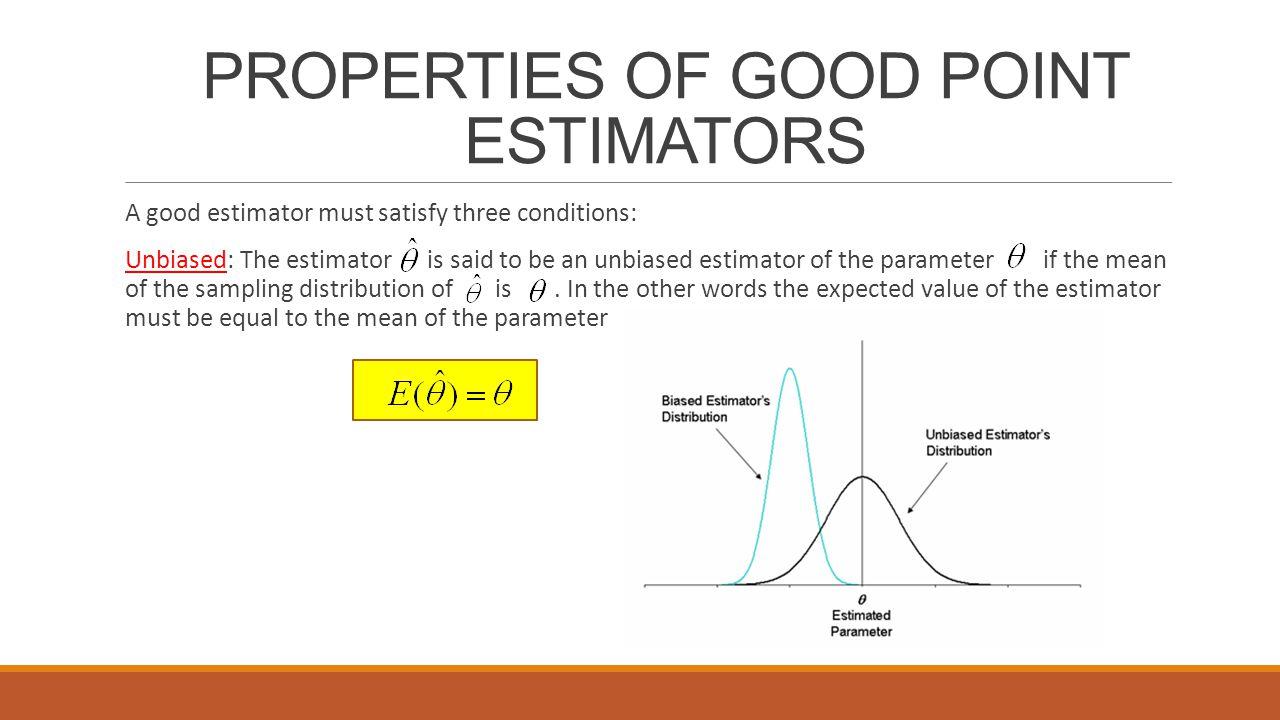 PROPERTIES OF GOOD POINT ESTIMATORS
