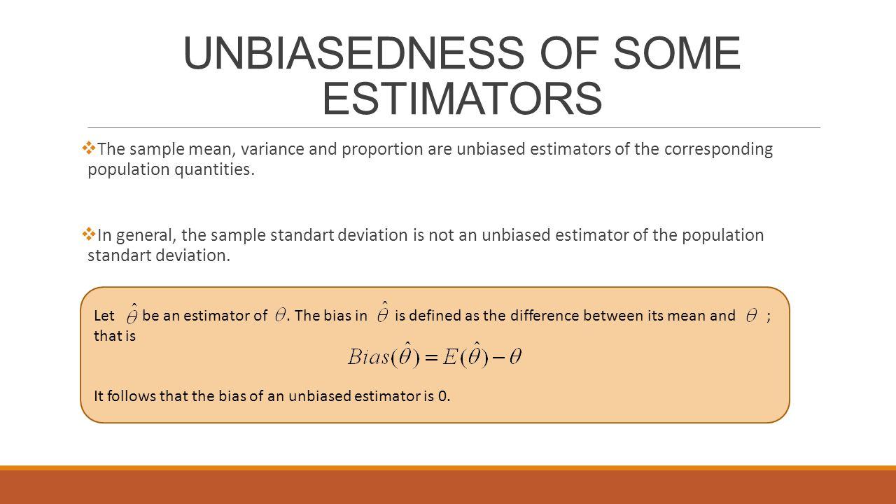 UNBIASEDNESS OF SOME ESTIMATORS
